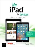My iPad for Seniors by Michael R. Miller