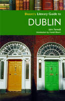 Bloom's Literary Guide to Dublin (Bloom's Literary Guide) (Bloom's Literary Guides) by John Tomedi