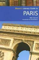 Bloom's Literary Guide to Paris by Mike Gerrard