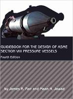 Guidebook for the Design of ASME Section VIII Pressure Vessels by