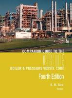 Companion Guide to the ASME Boiler & Pressure Vessel and Piping Codes Volume 1 by K. R. Rao