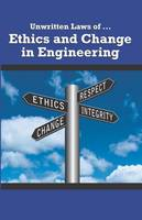 Unwritten Laws of Ethics and Change in Engineering by American Society of Mechanical Engineers (ASME)