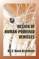 Design of Human-Powered Vehicles by Mark Archibald