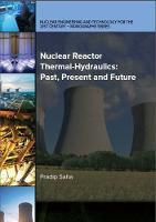Nuclear Reactor Thermal-Hydraulics Past, Present and Future by Pradip Saha