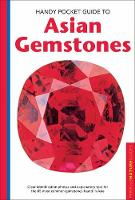 Handy Pocket Guide to Asian Gemstones Clear identification photos & explanatory text for the 85 most common gemstones found in Asia by Carol Clark