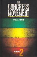 The congress movement The unfolding of the Congress Alliance 1912-1961 by Sylvia Neame