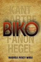 Biko: Philosophy, identity and liberation by Mabogo Percy More