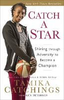 Catch a Star Shining Through Adversity to Become a Champion by Tamika Catchings