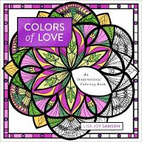 Colors of Love An Inspirational Coloring Book by Lisa Joy Samson
