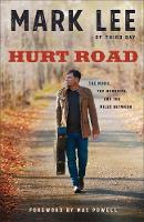 Hurt Road The Music, the Memories, and the Miles Between by Mark (Engineering Geomorphologist York UK) Lee
