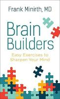 Brain Builders Easy Exercises to Sharpen Your Mind by Frank M D Minirth