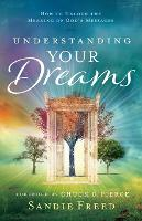 Understanding Your Dreams How to Unlock the Meaning of God's Messages by Sandie Freed