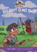 Big Shot Sling Shot David's Story by Brett, M.DIV. Blair