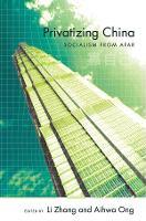 Privatizing China Socialism from Afar by Li Zhang