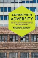 Coping with Adversity Regional Economic Resilience and Public Policy by Harold Wolman, Howard Wial, Travis St. Clair, Edward Hill