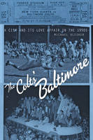 The Colts' Baltimore A City and Its Love Affair in the 1950s by Michael Olesker