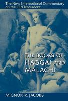 The Books of Haggai and Malachi by Mignon R. Jacobs