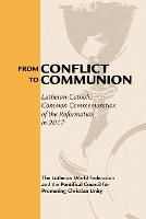 From Conflict to Communion Reformation Resources 1517-2017 by Lutheran World Federation, Pontifical Council for Promoting Christian Unity