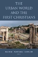 The Urban World and the First Christians by Steve Walton
