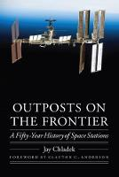 Outposts on the Frontier A Fifty-Year History of Space Stations by Jay M. Chladek, Clayton C. Anderson