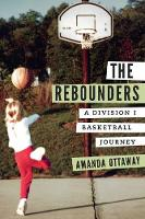 The Rebounders A Division I Basketball Journey by Amanda Ottaway