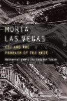 Morta Las Vegas CSI and the Problem of the West by Nathaniel Lewis, Stephen Tatum