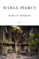 Made In Detroit Poems by Marge Piercy