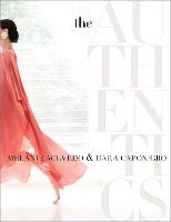 The Authentics A Lush Dive into the Substance of Style by Dara Caponigro