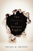 The Poverty of Privacy Rights by Khiara M. Bridges