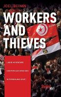 Workers and Thieves Labor Movements and Popular Uprisings in Tunisia and Egypt by Joel Beinin