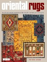 Oriental Rugs An Illustrated Lexicon of Motifs, Materials and Origins by Peter Stone