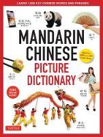 Mandarin Chinese Picture Dictionary Learn 1000 Key Chinese Words and Phrases [Perfect for AP and HSK Exam Prep, Includes Audio CD] by Yi Ren