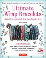 Ultimate Wrap Bracelets Kit Instructions to Make 12 Easy, Stylish Bracelets (Includes 600 Beads, 48pp Book; Closures & Charms, Cords & Video Tutorial) by Patrizia Valsecchi, Antonio Attini