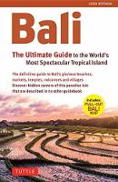 Bali: The Ultimate Guide to the World's Most Spectacular Tropical Island by Linda Hoffman