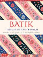 Batik, Traditional Textiles of Indonesia From The Rudolf Smend & Donald Harper Collections by Rudolf Smend, Donald Harper