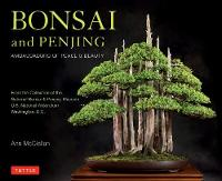 Bonsai and Penjing Ambassadors of Peace & Beauty by Ann McClellan