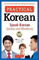 Practical Korean Speak Korean Quickly and Effortlessly by Samuel E. Martin