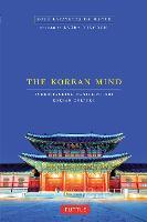 The Korean Mind Understanding Contemporary Korean Culture by Boye Lafayette De Mente