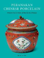 Peranakan Chinese Porcelain Vibrant Festive Ware of the Straits Chinese by Kee Ming-Yuet, Lim Hock Seng
