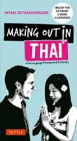 Making Out in Thai A Thai Language Phrasebook and Dictionary by Jintana Rattanakhemakorn