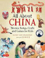 All About China Stories, Songs, Crafts and Games for Kids by Allison Branscombe