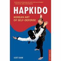 Hapkido, Korean Art of Self-Defense Tuttle Martial Arts by Scott Shaw