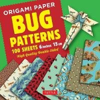 Origami Paper 100 sheets Bug Patterns 6 (15 cm) Tuttle Origami Paper: High-Quality Origami Sheets Printed with 8 Different Designs: Instructions for 8 Projects Included by Tuttle