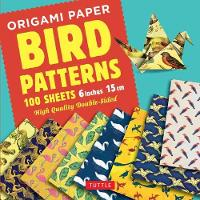 Origami Paper 100 sheets Bird Patterns 6 (15 cm) Tuttle Origami Paper: High-Quality Origami Sheets Printed with 8 Different Designs: Instructions for 8 Projects Included by Tuttle