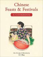 Chinese Feasts and Festivals A Cookbook by S.C. Moey