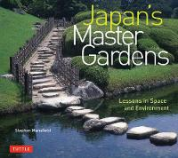 Japan's Master Gardens Lessons in Space and Environment by Stephen Mansfield