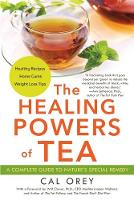 The Healing Powers Of Tea by Cal Orey