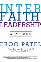 Interfaith Leadership A Primer by Eboo Patel