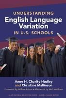 Understanding English Language Variation in U.S. Schools by Anne H. Charity Hudley, Christine Mallinson, William Labov, Walt Wolfram