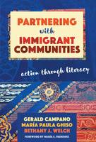 Partnering with Immigrant Communities Action Through Literacy by Gerald Campano, Maria Paula Ghiso, Sandee McClowry